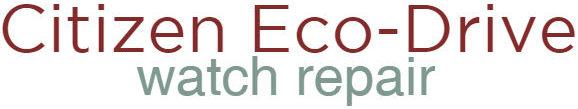 Citizen Eco Drive Repair and Service